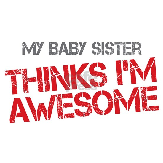 Baby Sister Awesome