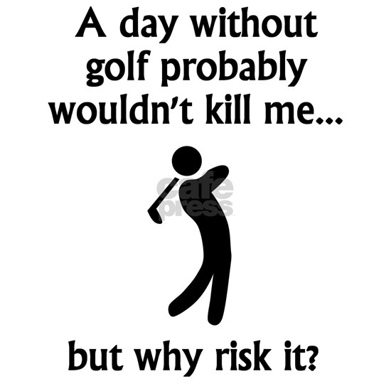 A Day Without Golf