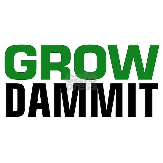 Grow DAMMIT