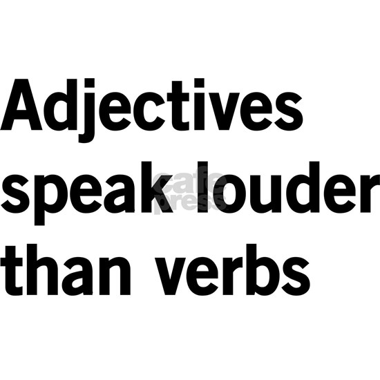 adjectives speak louder than words