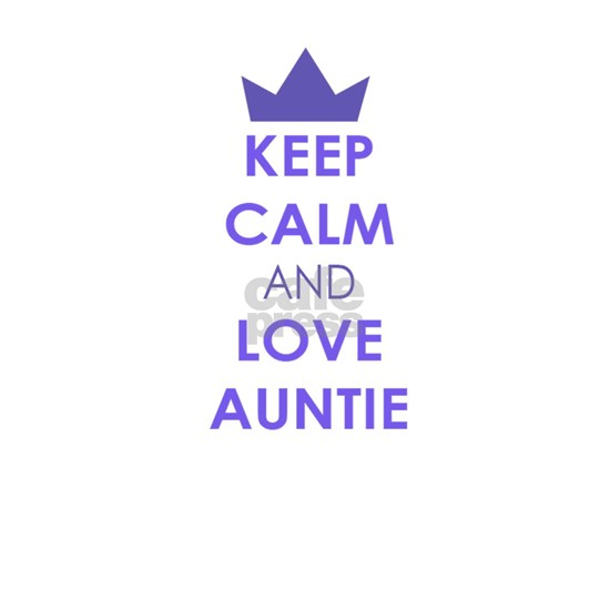 Keep Calm and Love Auntie