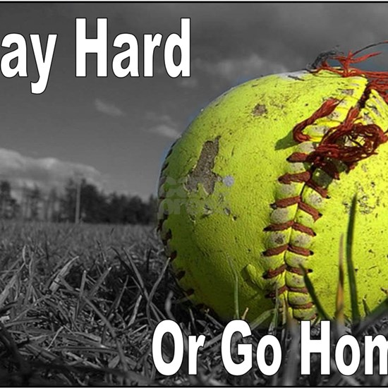 softball play hard or go home