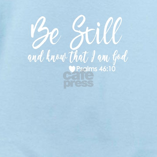 Be Still & Know That I Am God Christian Design