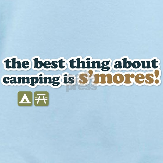 The Best Thing About Camping is Smores