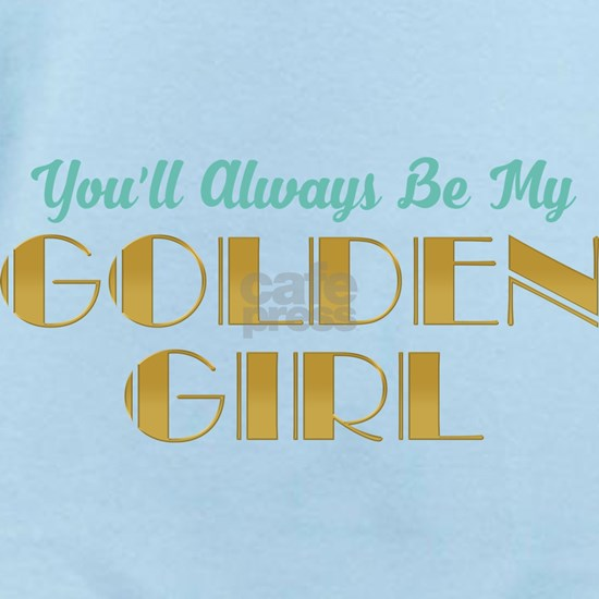 Always Be My Golden Girl