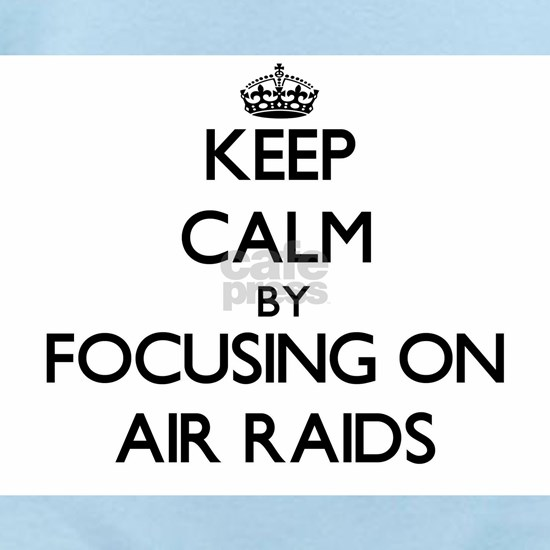 Keep Calm by focusing on Air Raids