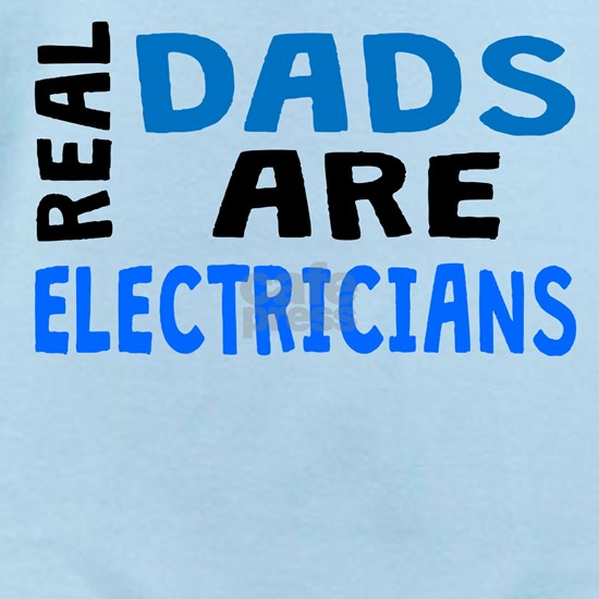 Real Dads Are Electricians