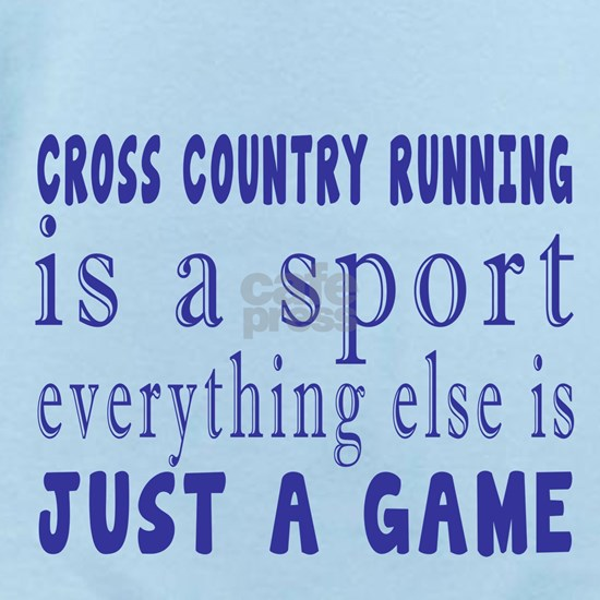 Cross Country Running is a sport everything else i