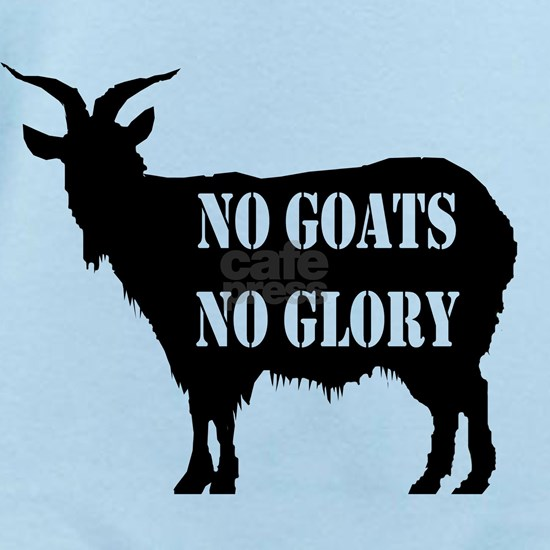 No goats no glory invisible text goat x lar