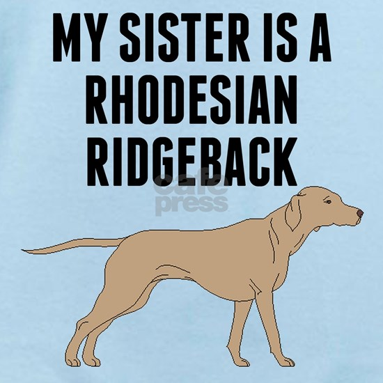 My Sister Is A Rhodesian Ridgeback