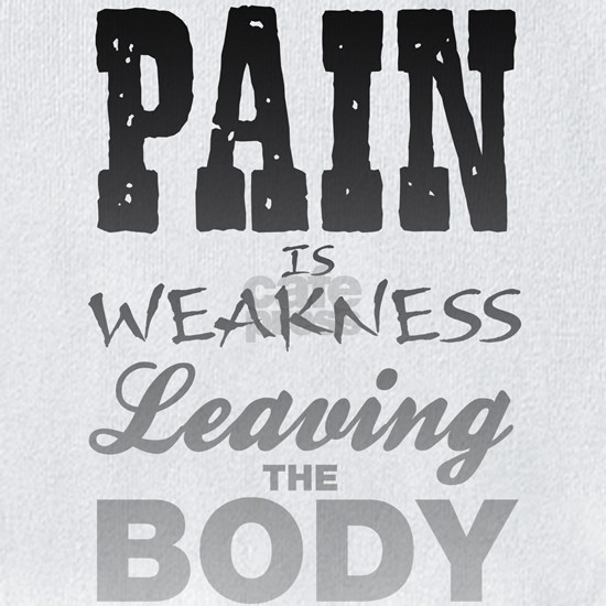 Pain Is Weakness Leaving The Body Gym