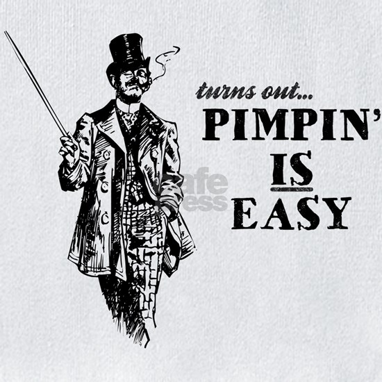 Pimpin' IS Easy