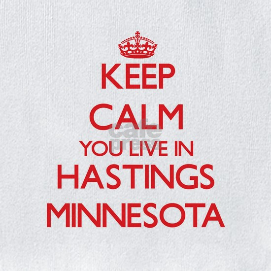 Keep calm you live in Hastings Minnesota