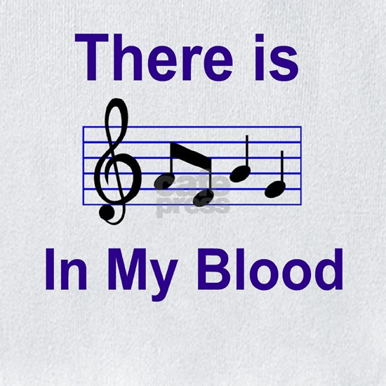 There is music in my blood