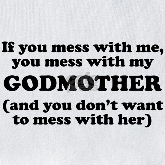You Mess With My Godmother