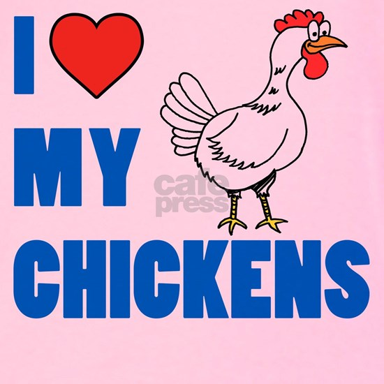 I Love My Chickens