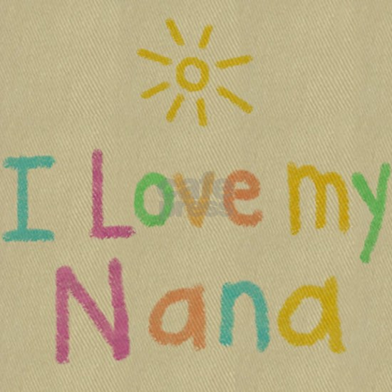 I Love My Nana!
