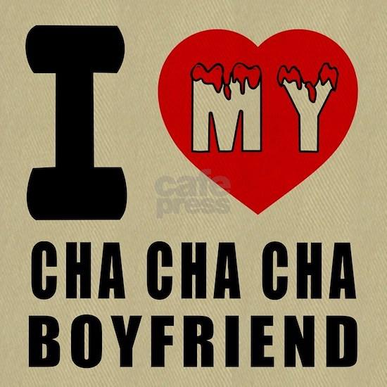 I Love My Cha Cha Cha Dance Boyfriend