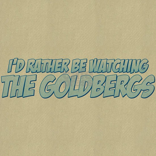 I'd Rather Be Watching The Goldbergs