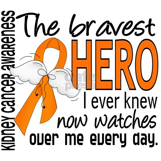 D Kidney Cancer Bravest Hero I Ever Knew