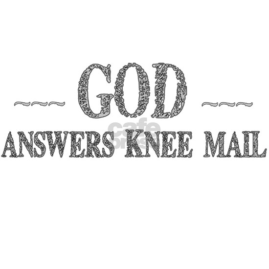 God Answers Knee Mail