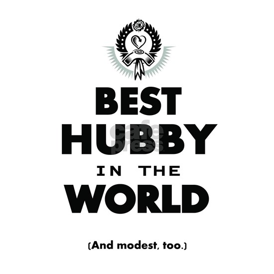 The Best in the World  Best Hubby