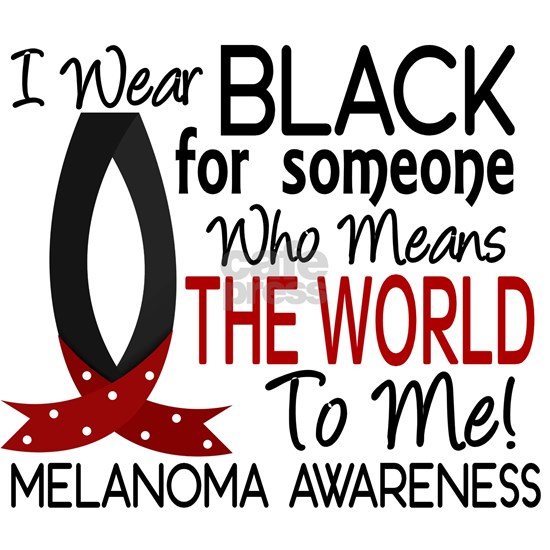 D Means The World To Me Melanoma