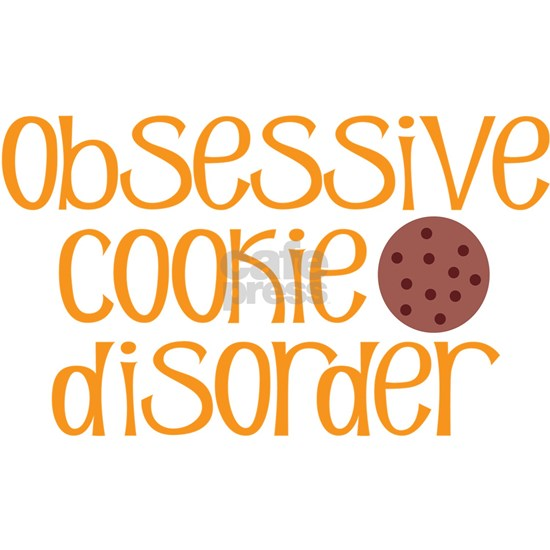 Obsessive Cookie Disorder R