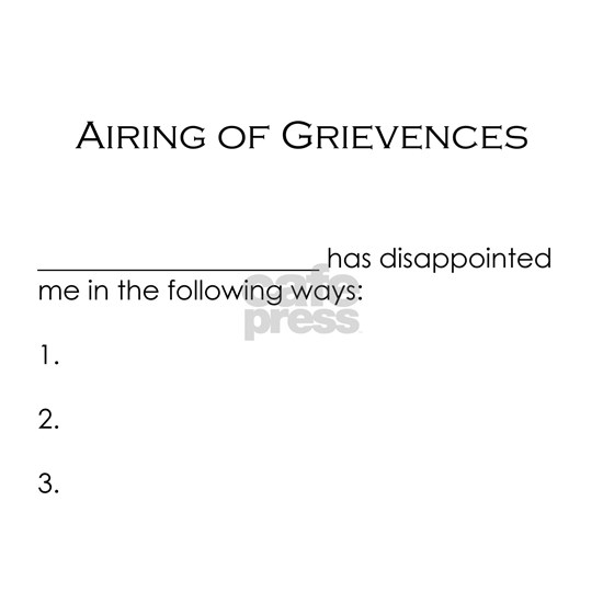 Airing of Grievences