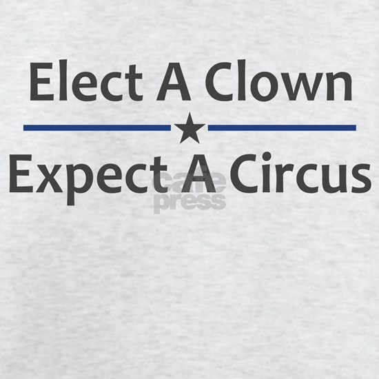 Elect A Clown Expect A Circus