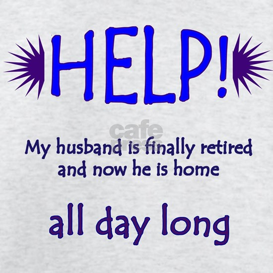 Husband is retired