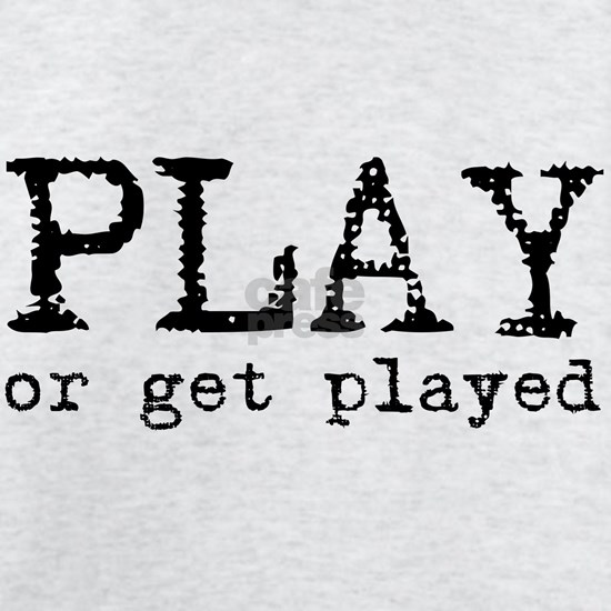 Play or Get Played