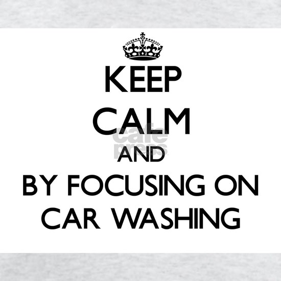 Keep calm by focusing on Car Washing
