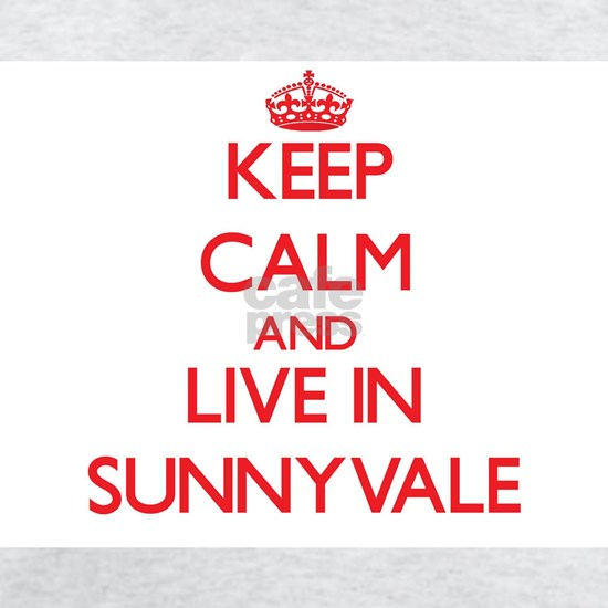 Keep Calm and Live in Sunnyvale