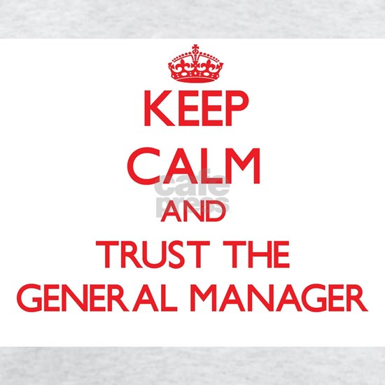 Keep Calm and Trust the General Manager
