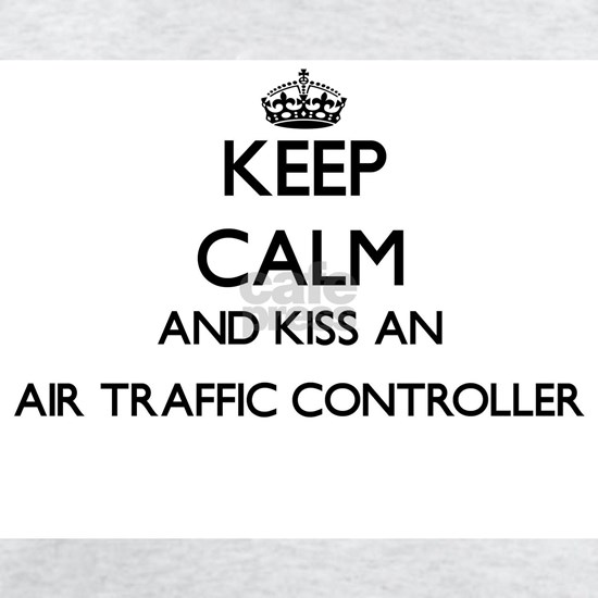 Keep calm and kiss an Air Traffic Controller