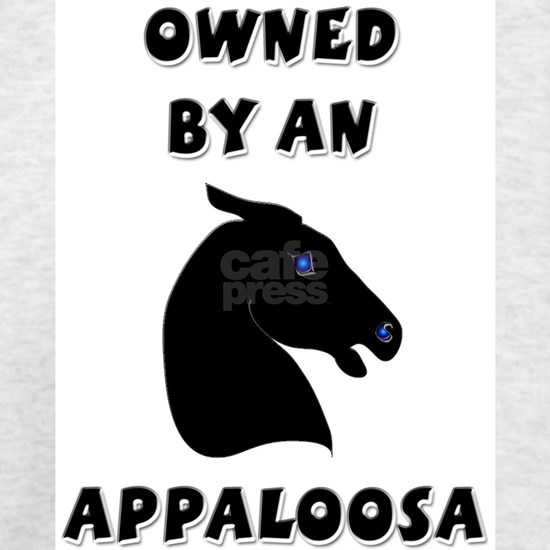 Owned by an Appaloosa Horse