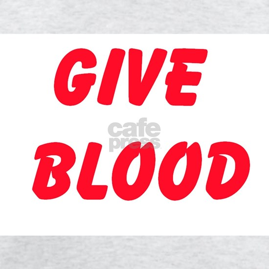 Give Blood Light T-Shirt Give Blood T-Shirt By