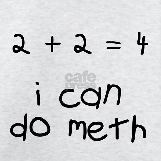 I can do meth