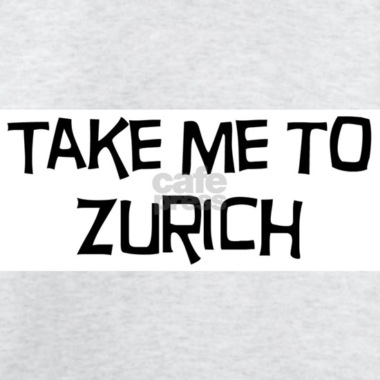 Take me to Zurich