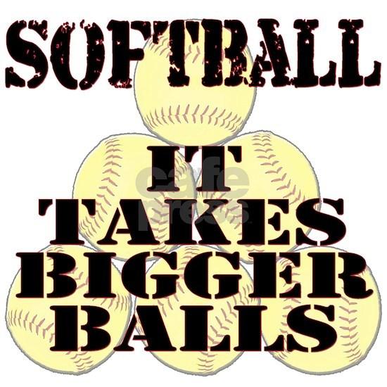 Takes Bigger Balls