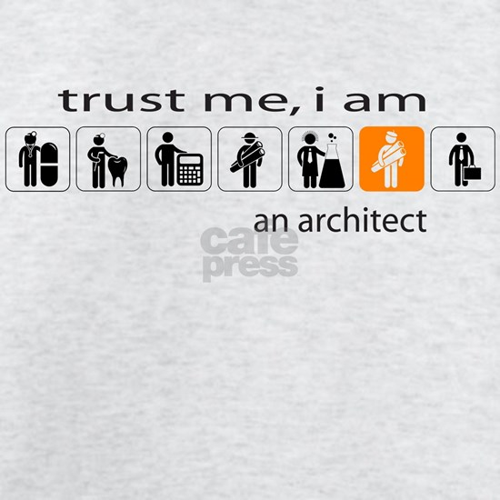 Trust me, I am an architect
