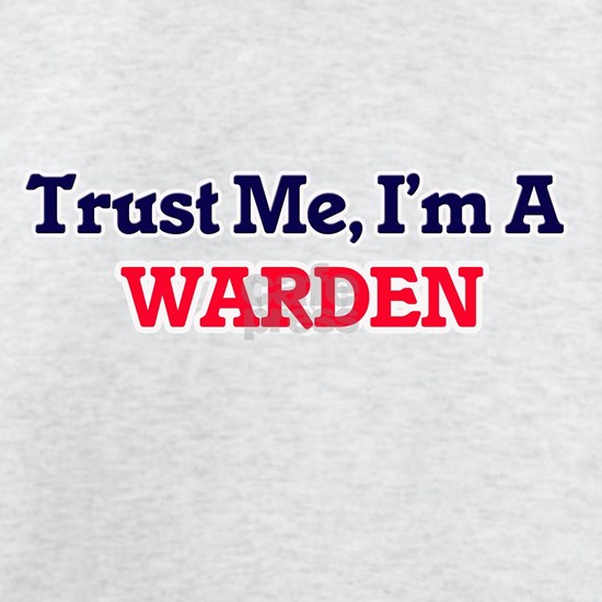 Trust me, I'm a Warden