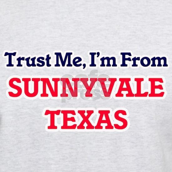 Trust Me, I'm from Sunnyvale Texas