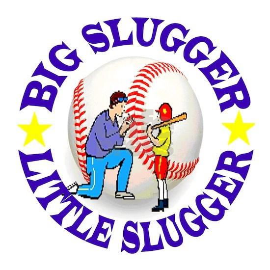 BIG SLUGGER LITTLE SLUGGER