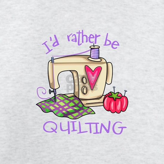 ID RATHER BE QUILTING