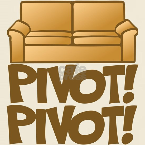 Pivot! Pivot! [Friends]