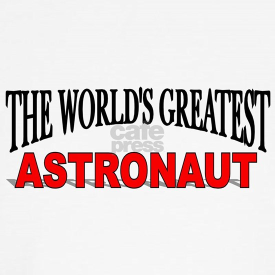 The Worlds Greatest Astronaut