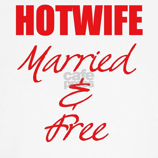 Hotwife- married and free