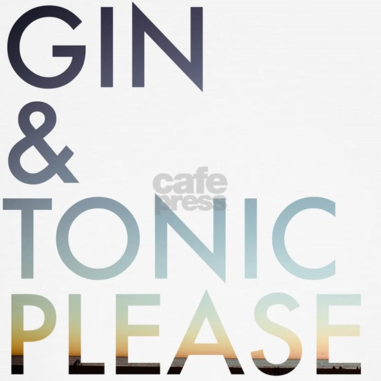 gin and tonic please